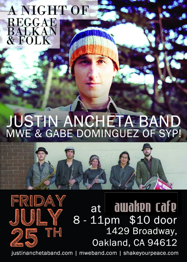 Justin Ancheta Band headlines Awaken Cafe with an awesome eclectic line-up of local talent: MWE and Gabe Singh D of Shake Your Peace!